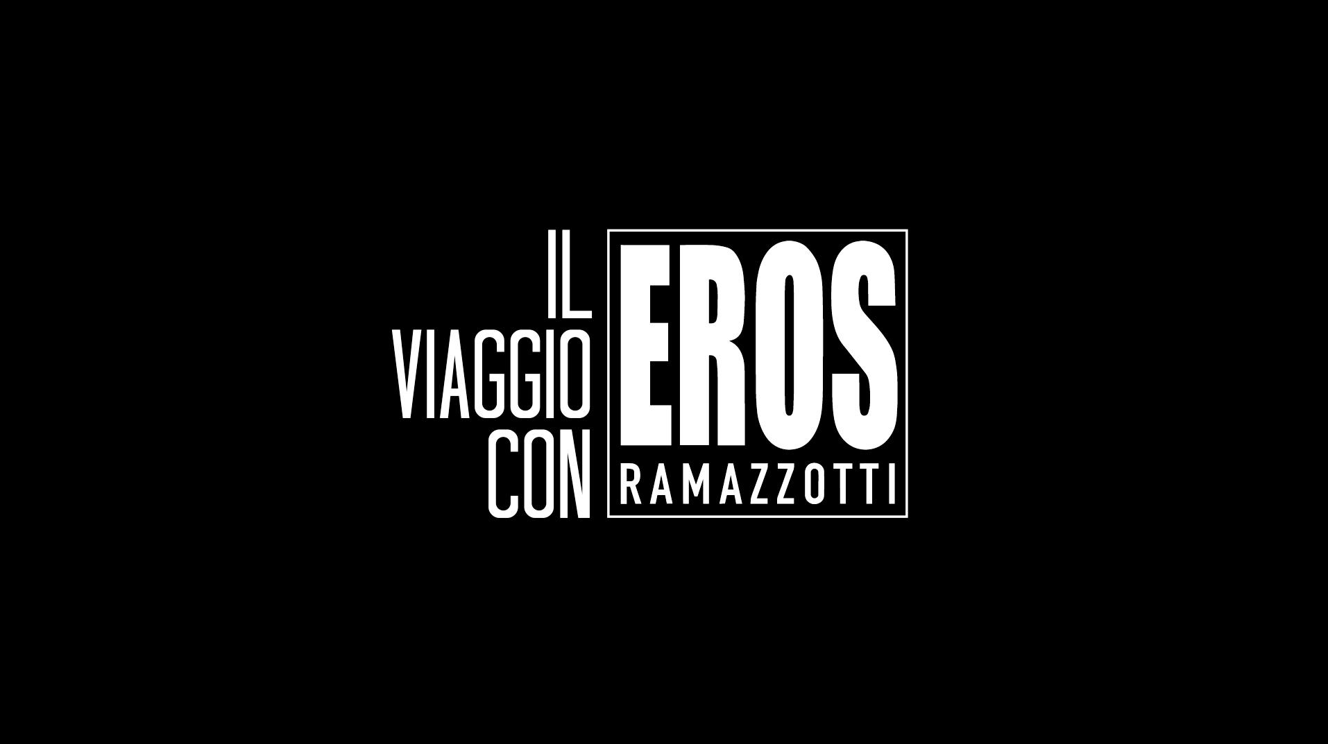 Il viaggio con Eros Ramazzotti